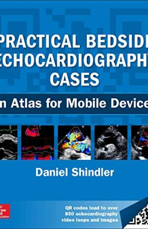 PRACTICAL BEDSIDE ECHOCARDIOGRAPHY CASES AN ATLAS FOR MOBILE DEVICES