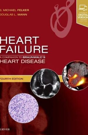 HEART FAILURE A COMPANION TO BRAUNWALD'S HEART DISEASE WITH ONLINE ACCESS 4TH ED