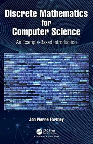 DISCRETE MATHEMATICS FOR COMPUTER SCIENCE AN EXAMPLE-BASED INTRODUCTION