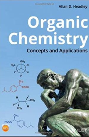 ORGANIC CHEMISTRY CONCEPTS AND APPLICATONS