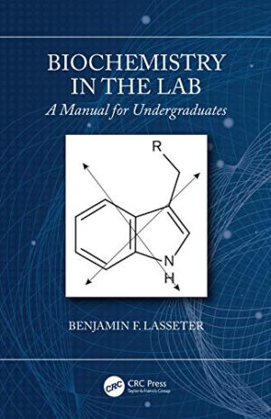 BIOCHEMISTRY IN THE LAB A MANUAL FOR UNDERGRADUATES