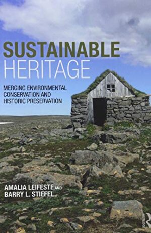 SUSTAINABLE HERITAGE MERGING ENVIRONMENTAL CONSERVATION AND HISTORIC PRESERVATION