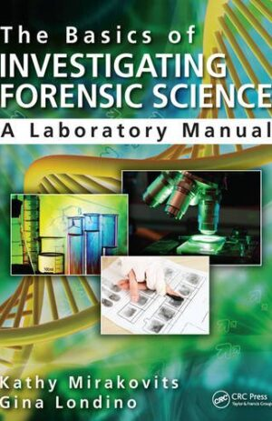 THE BASICS OF INVESTIGATING FORENSIC SCIENCE A LABORATORY MANUAL