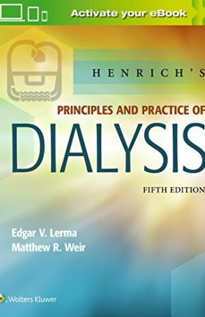HENRICH'S PRINCIPLES AND PRACTICE OF DIALYSIS WITH ONLINE ACCESS 5TH ED