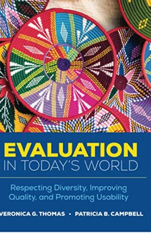 EVALUATION IN TODAY'S WORLD RESPECTING DIVERSITY, IMPROVING QUALITY, AND PROMOTING USABILITY