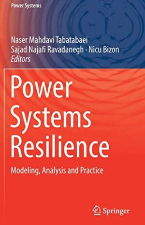POWER SYSTEMS RESILIENCE MODELING, ANALYSIS AND PRACTICE