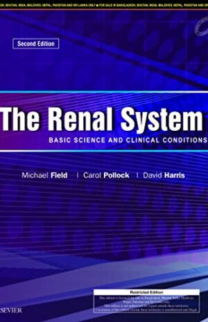 THE RENAL SYSTEM BASIC SCIENCE AND CLINICAL CONDITIONS 2ND ED