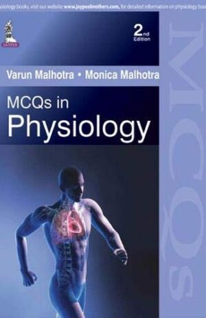 MCQS IN PHYSIOLOGY WITH EXPLANATORY ANSWERS 2ND ED